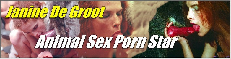 Janine De Groot - Animal Sex Porn Star And Vintage Beastiality Actress