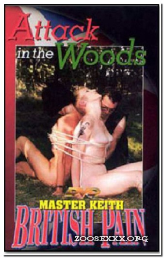 British Pain - Master Keith - Attack In The Woods