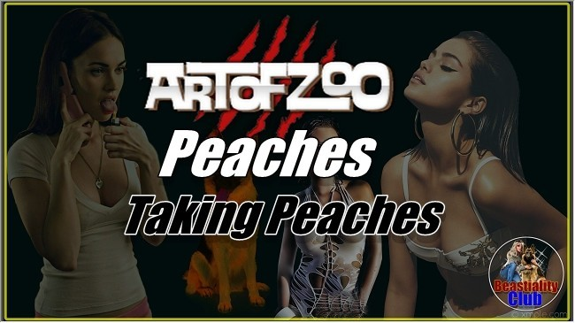 ArtOfZoo.Com - Peaches - Taking Peaches