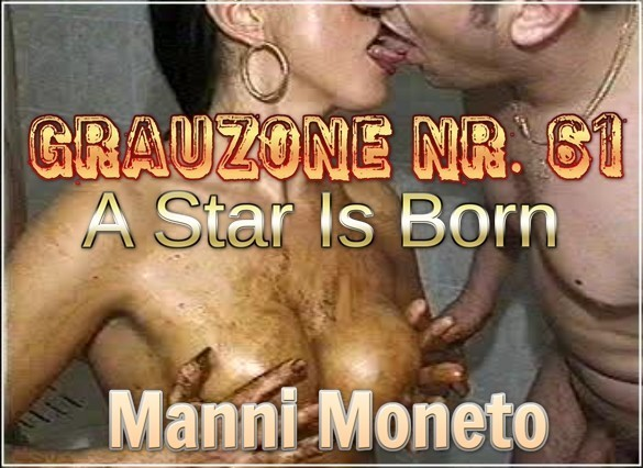Grauzone Nr. 61 - A Star Is Born - Manni Moneto