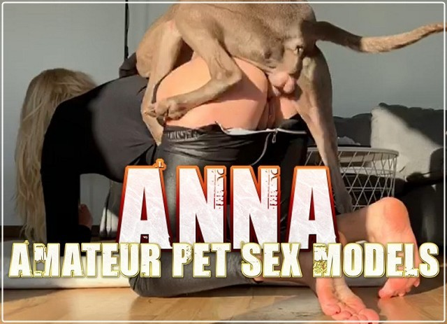 Anna - Amateur Pet Sex Models