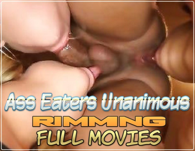 AssEaters Unanimous - RIMMING MOVIES