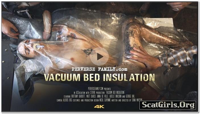 PerverseFamily.Com - Vacuum Bed Insulation