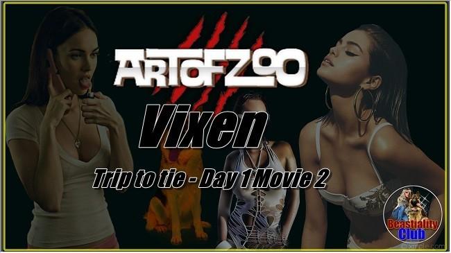 ArtOfZoo.Com - Vixen -Trip to tie - Day 1 Movie 2