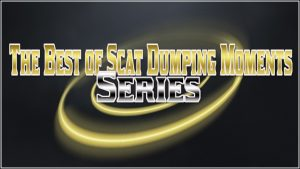 The Best of Scat Dumping Moments Series
