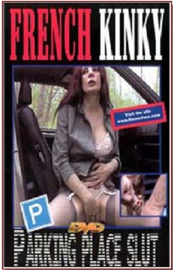 French Kinky - Parking Place Slut
