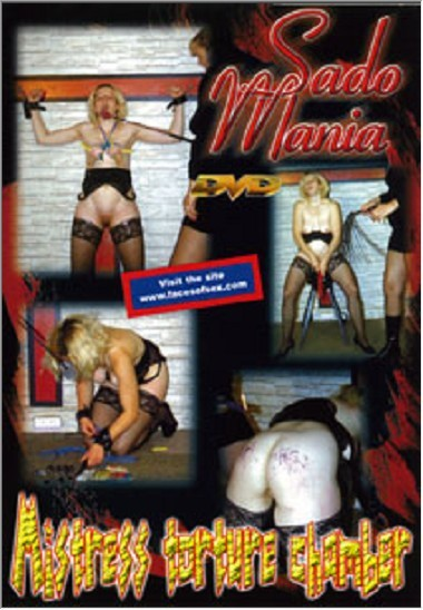 Sado Mania - MISTRESS TORTURE CHAMBER